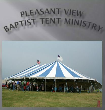 TENT MEETINGS & Pleasant View Baptist Church / Ministries / Tent Meetings